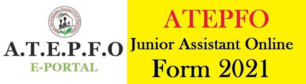 ATEPFO Junior Assistant Online Form 2021